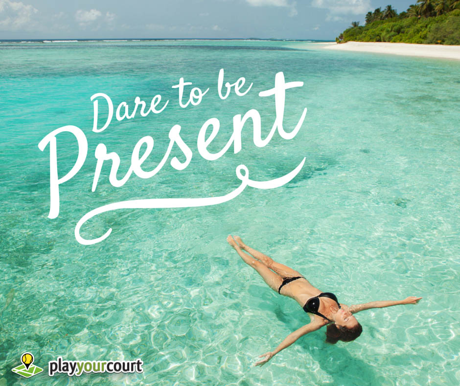 Dare To Be Present