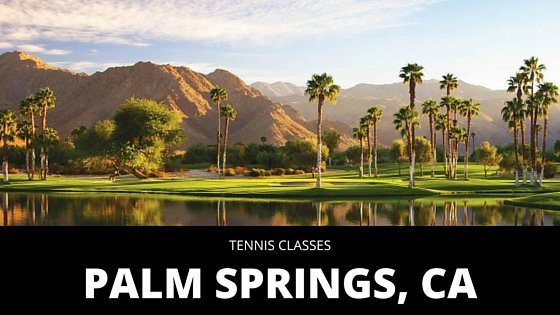 Tennis Classes in Palm Springs, CA