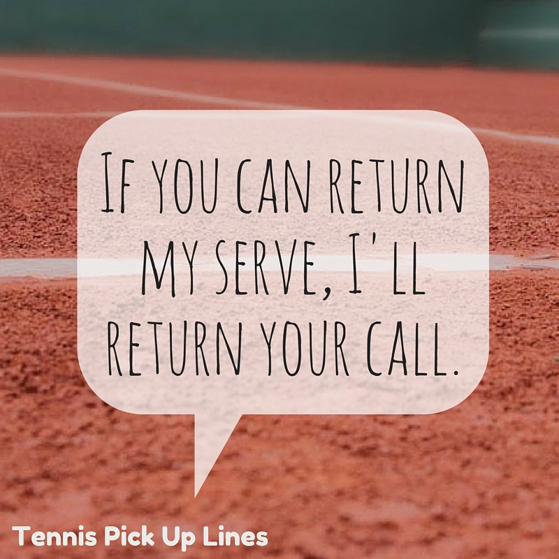 Best Tennis Pick Up Lines For Valentine S Day