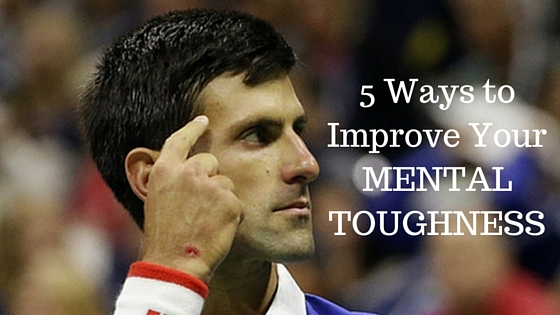 5 Ways to Improve Your Mental Toughness on Court