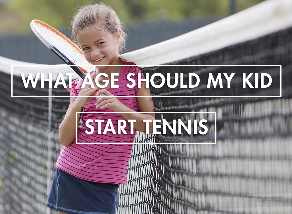 What Age Should My Kid Start Playing Tennis?
