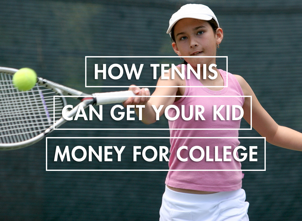 How Tennis Can Get Your Kid Money for College