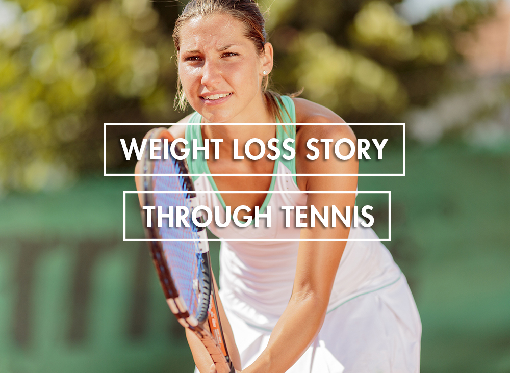 How I Lost Weight Through Tennis