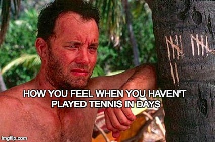 15 (More) Problems Only A Tennis Player Will Understand