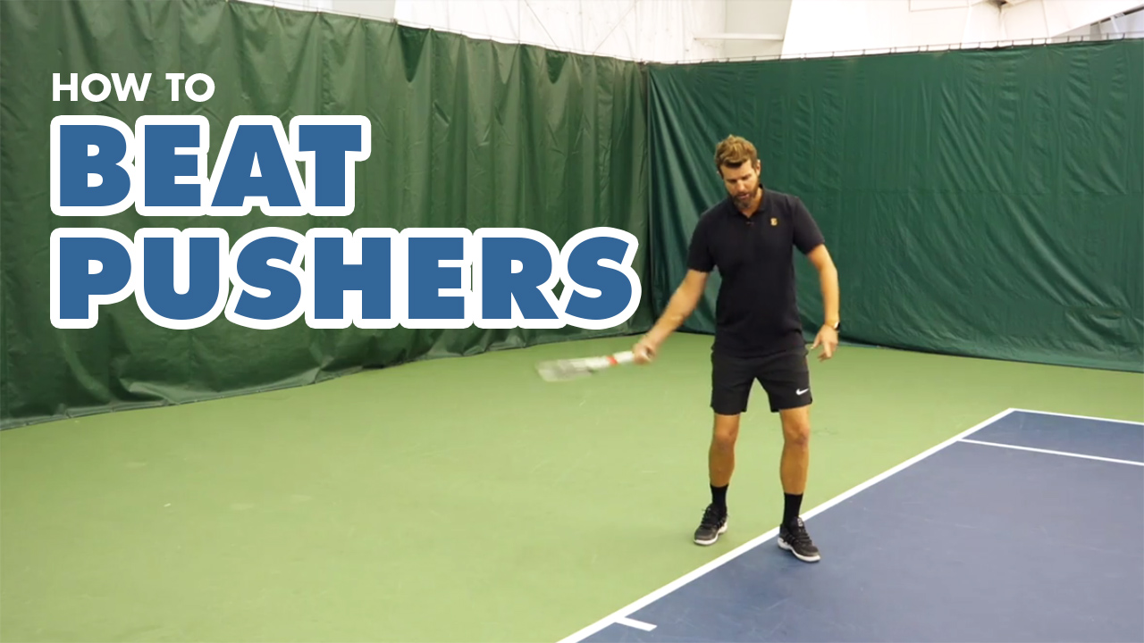 How To Beat Pushers - Tennis Lesson