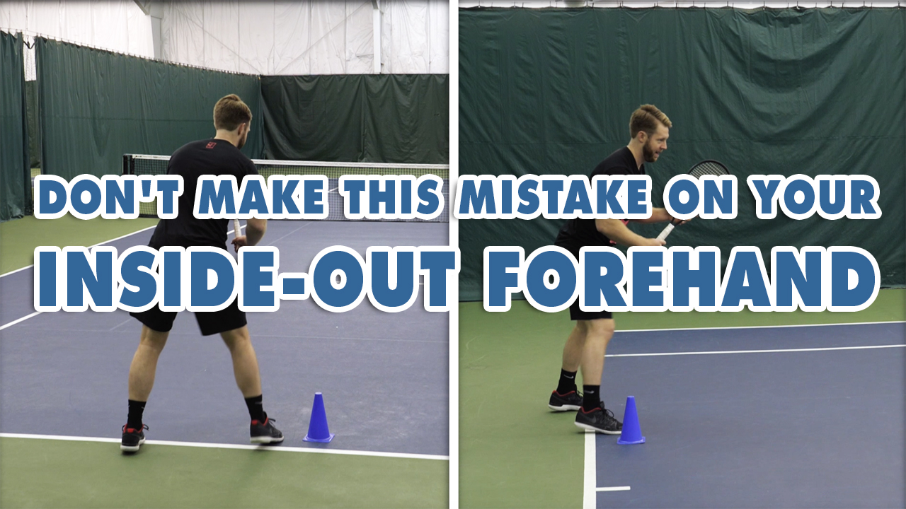 Don't make this mistake on your inside-out FOREHAND