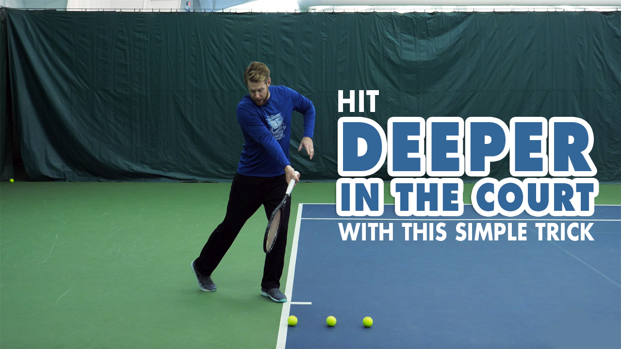 Hit Deeper In The Court With This SIMPLE TRICK