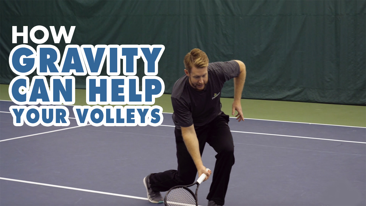 How GRAVITY Can HELP Your Volleys