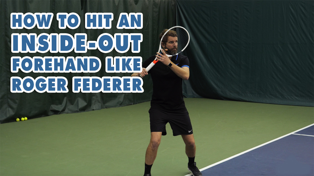 How to HIT Your 'Inside-Out' FOREHAND Like Roger Federer