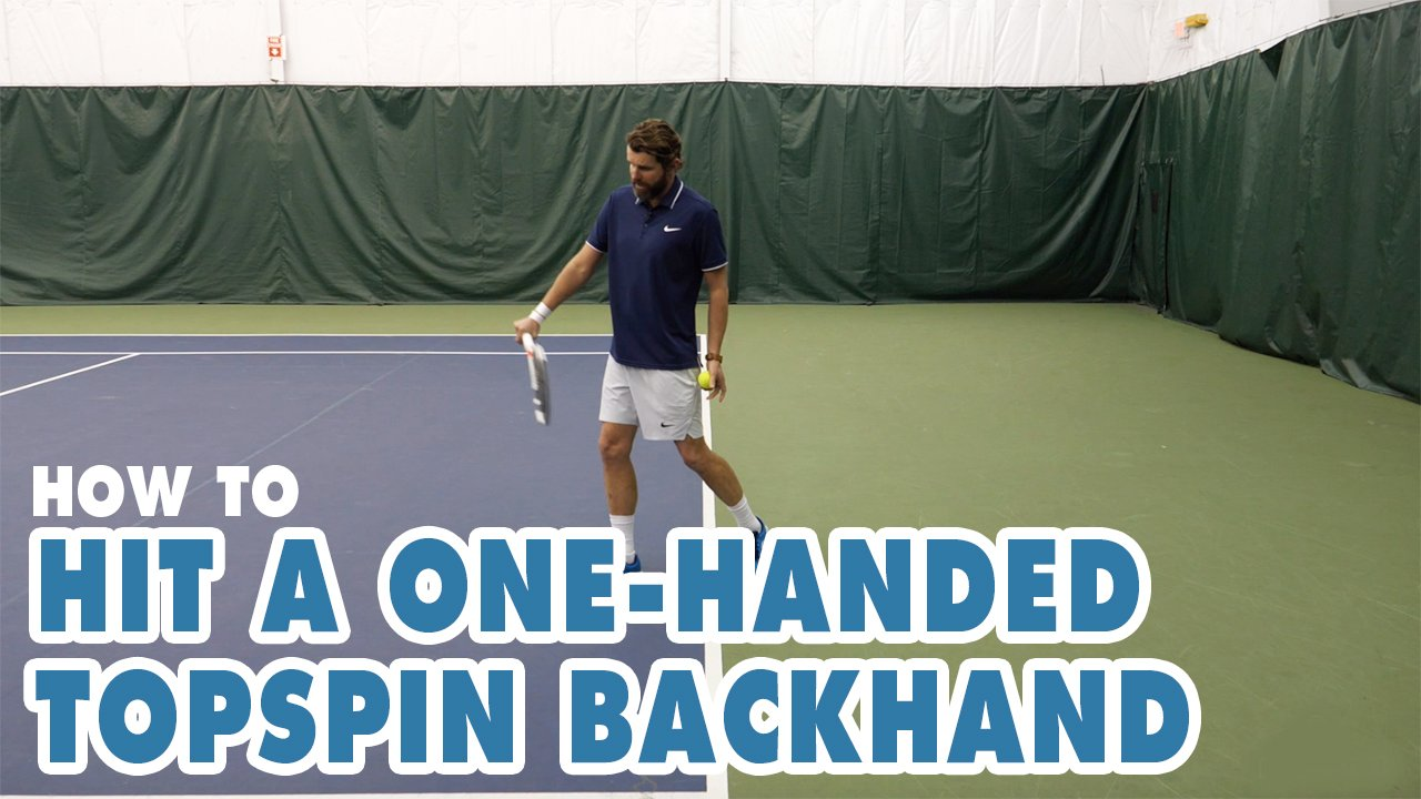 How To HIT A One-Handed Topspin BACKHAND