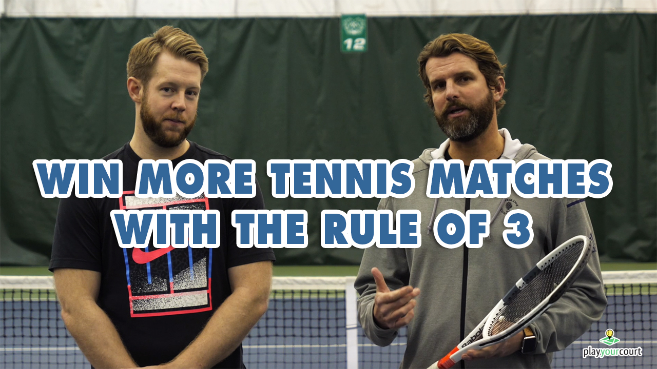 WIN More Tennis Matches With The 'RULE OF 3'
