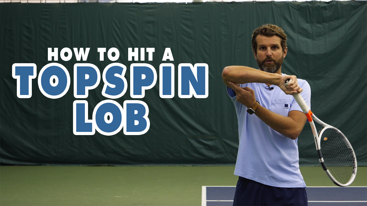 How To Hit A Topspin Lob