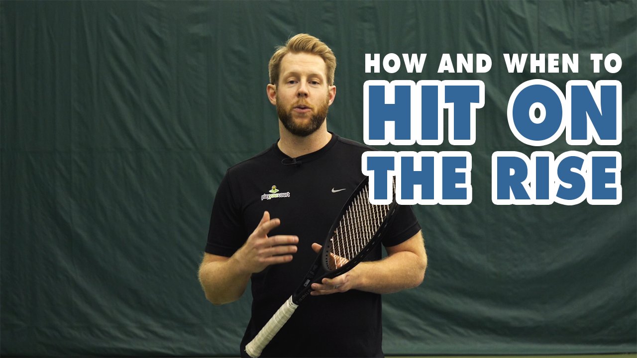 How And When To Hit The Ball On The Rise