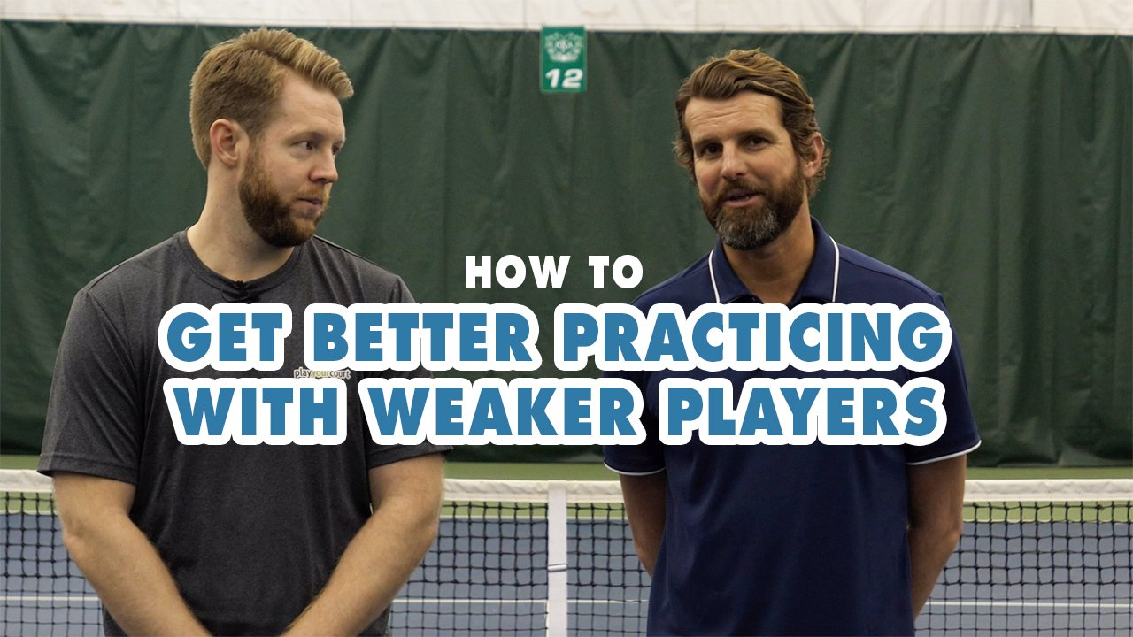 How To Get Better While Practicing With Weaker Players