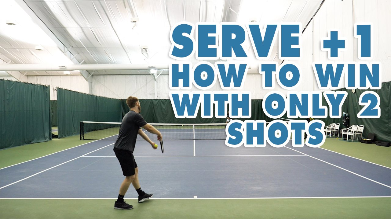 Serve + 1, how to win with only 2 shots!