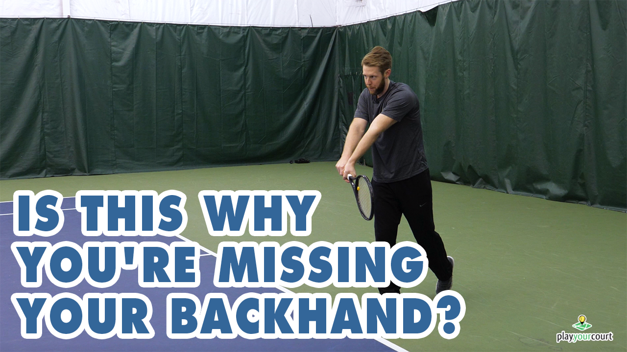Is This Why You're Missing Your Backhand???