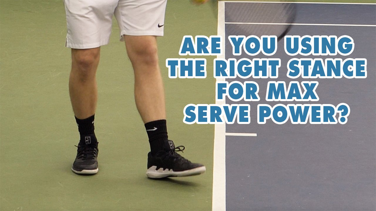Are YOU Using The Right Stance For MAX Serve Power?
