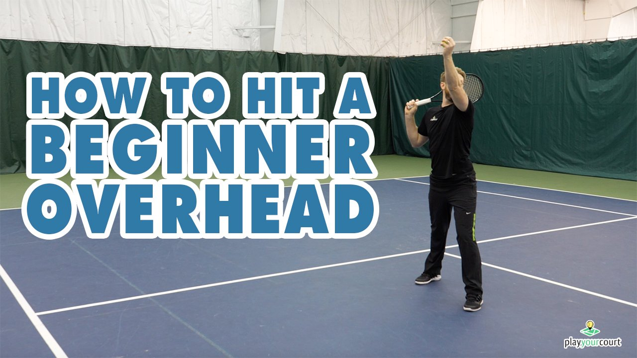 How To Hit A Beginner Overhead Stroke