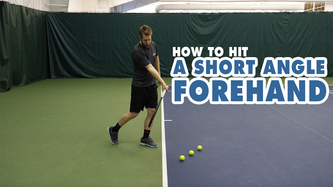 How To Hit A SHORT ANGLE Forehand