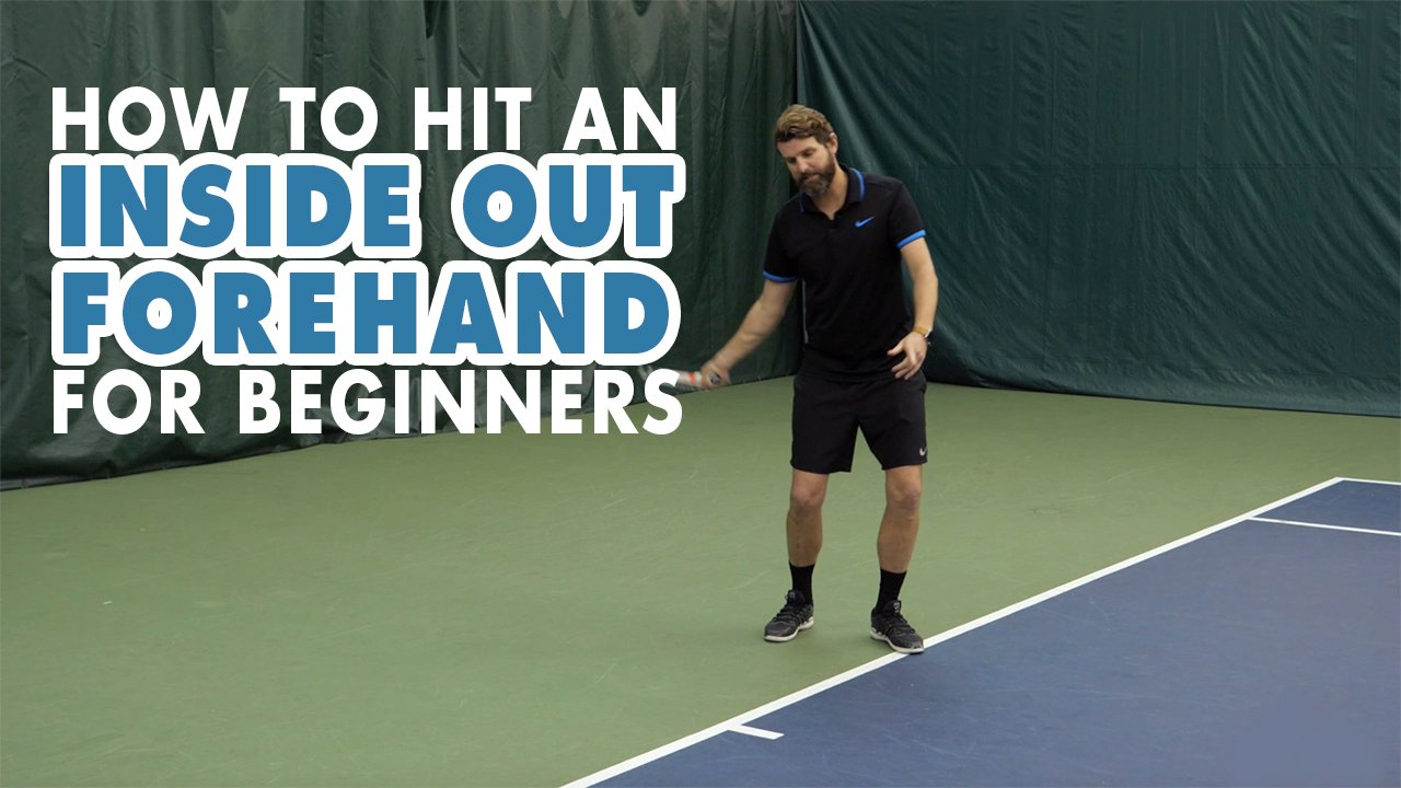 How to Hit an Inside-Out Forehand - Beginners Lesson