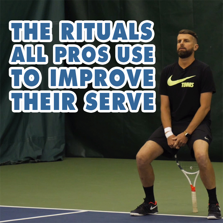 The Rituals That All Pros Use To Improve Their Serve