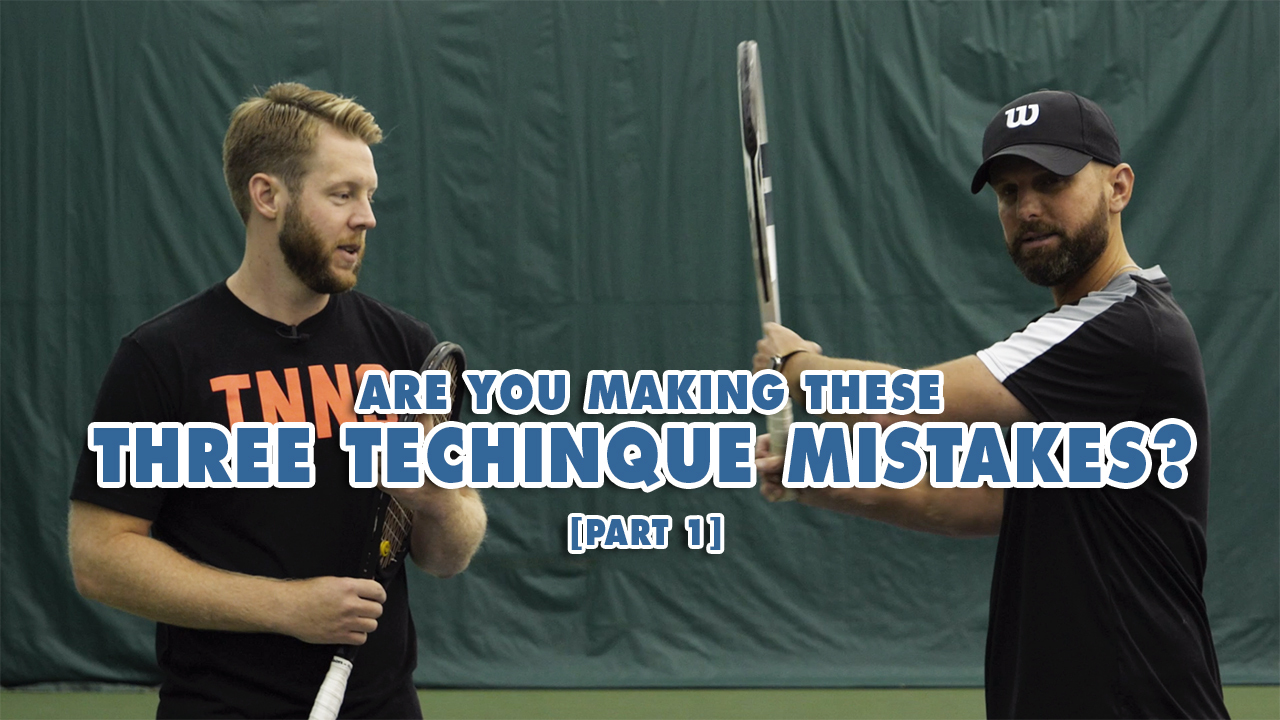 Are You Making These Three Technique Mistakes [Part 1]