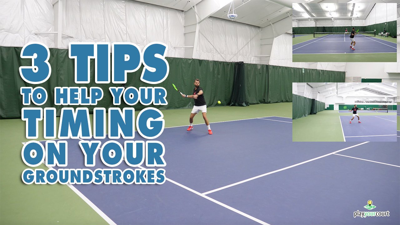 3 Tips To Help With Timing On Your Ground Strokes