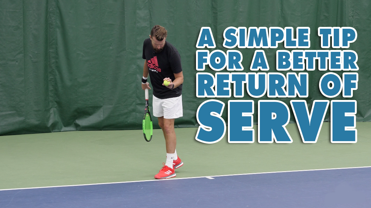 A Simple Tip For A Better Return Of Serve