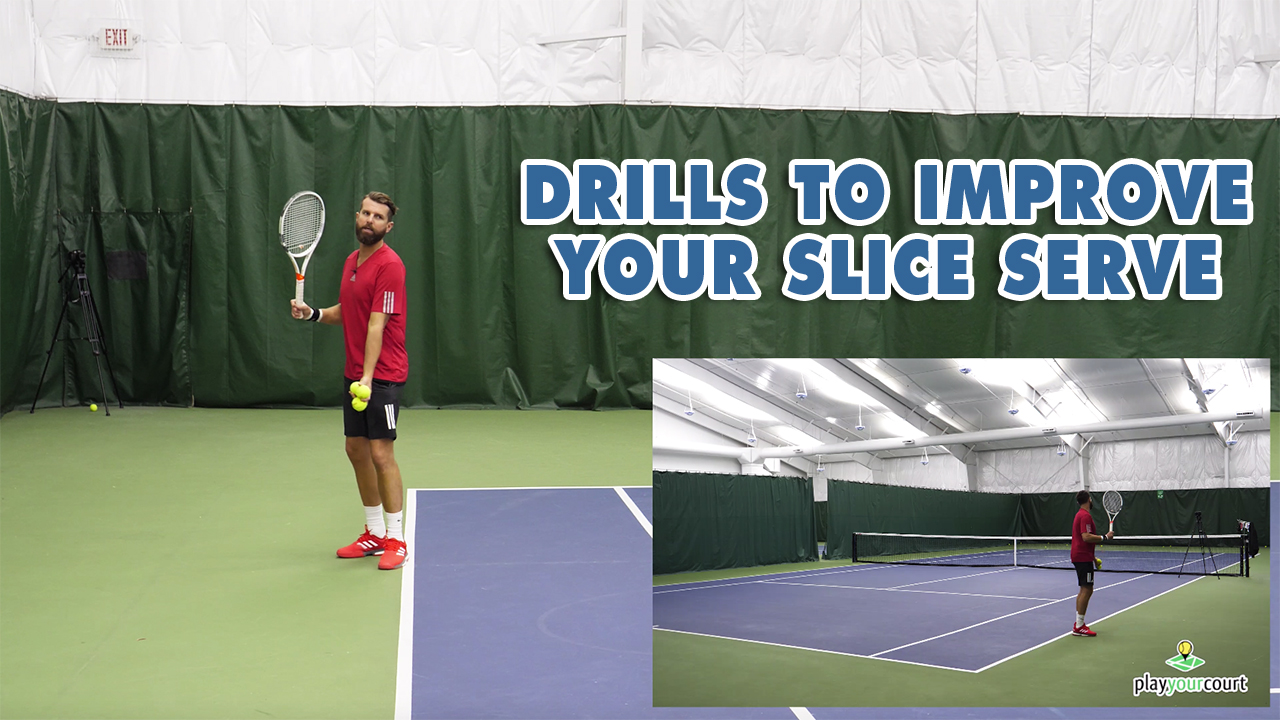 Drills To Improve Your Slice Serve - Tennis Lesson