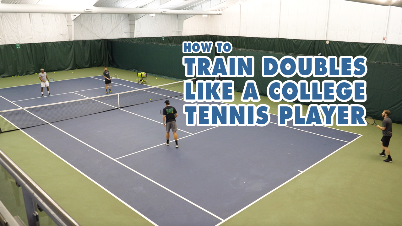 How To Train Doubles Like A College Tennis Player