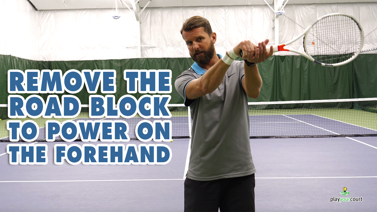 Remove The Roadblock To Forehand Power