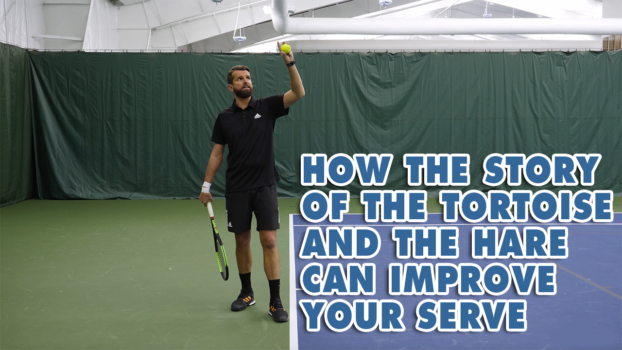 How The Story Of The Tortoise And The Hare Can Improve Your Serve