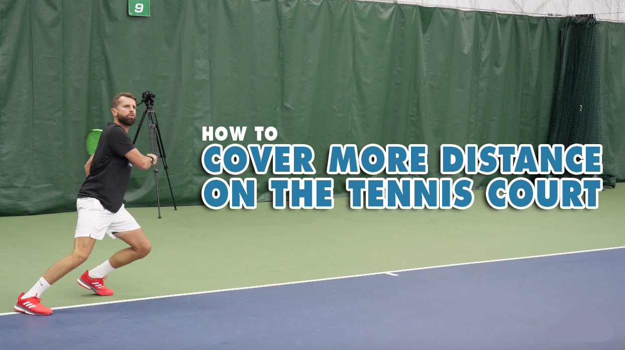 How To Cover More Distance On The Tennis Court