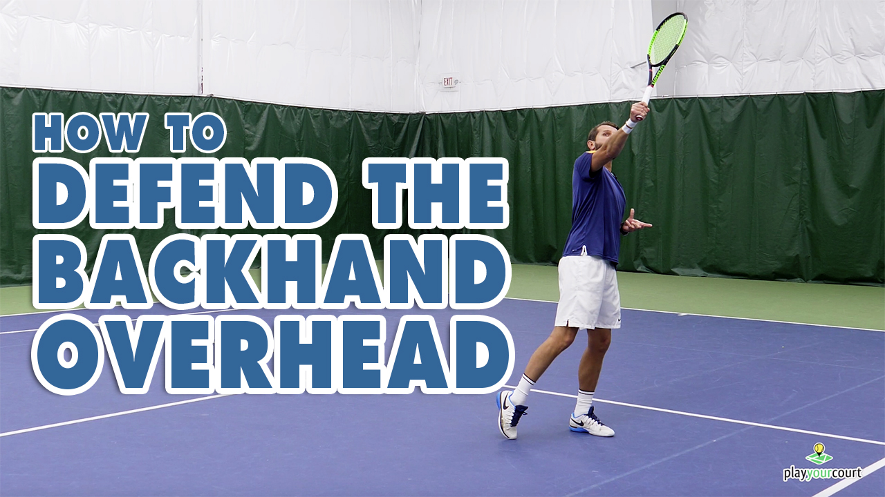 How To Defend The Backhand Overhead