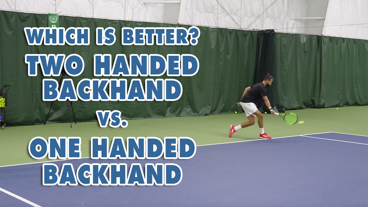 Which is Better? The Two-Handed Backhand vs One-Handed Backhand