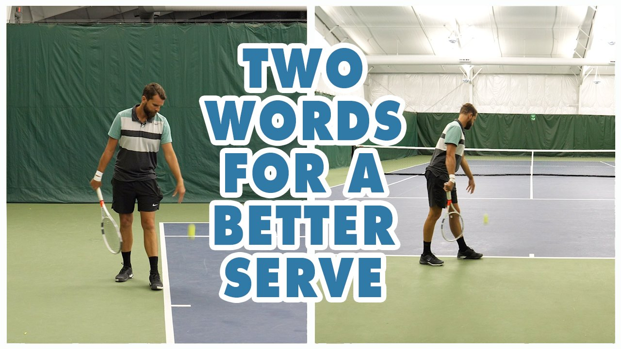 Two Words For A Better Serve