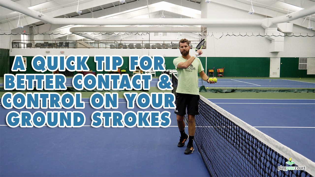A Quick Tip For Better Contact & Control On Your Groundstrokes