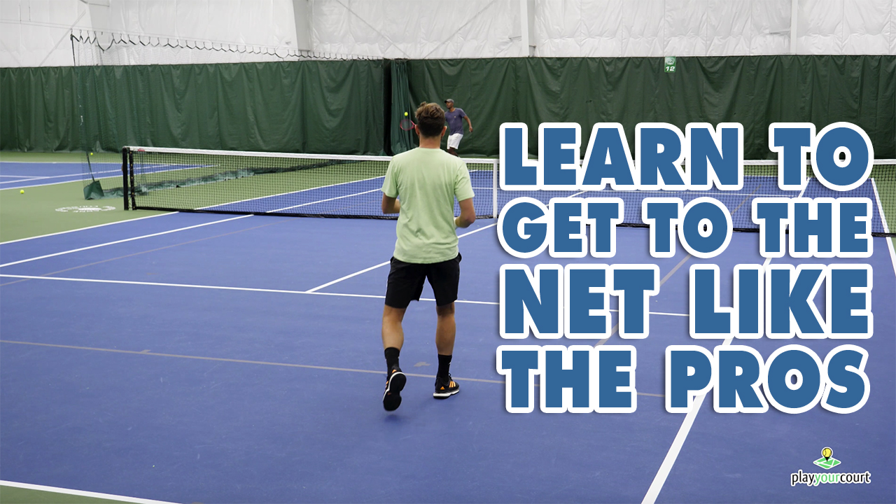 Learn To Get To The Net Like The Pros