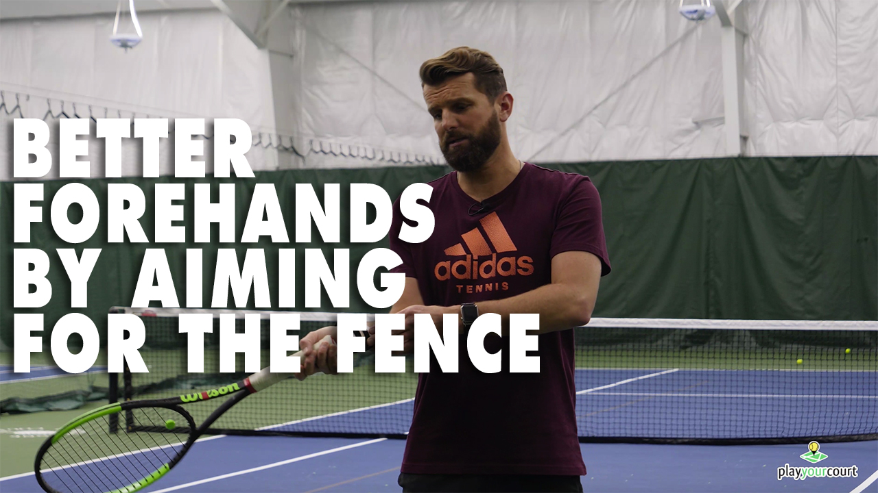 Better Forehands By Aiming For The Fence