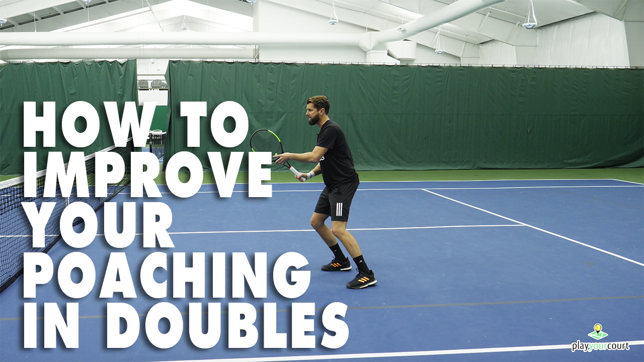 How To Improve Your Poaching In Doubles