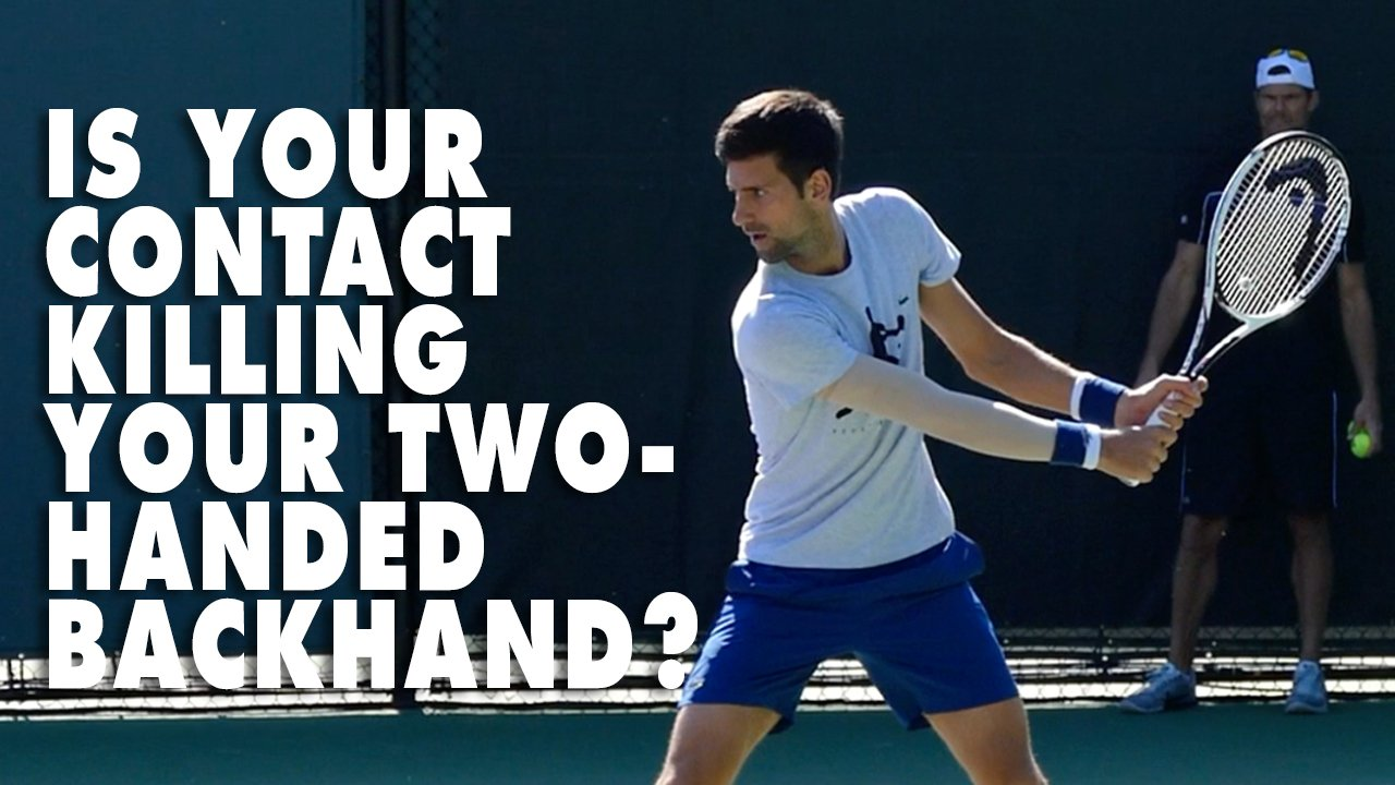 Is Your Contact Killing Your Two Handed Backhand?