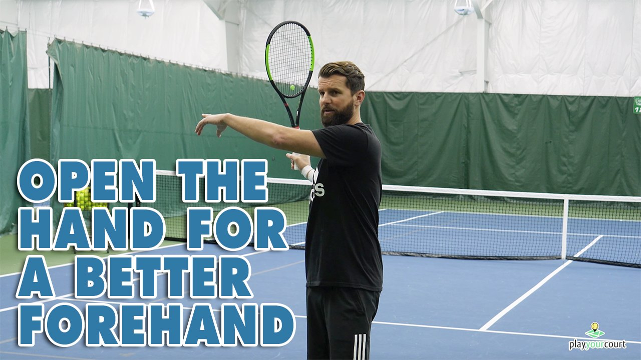 Tennis Tips: Open The Hand For A Better Forehand