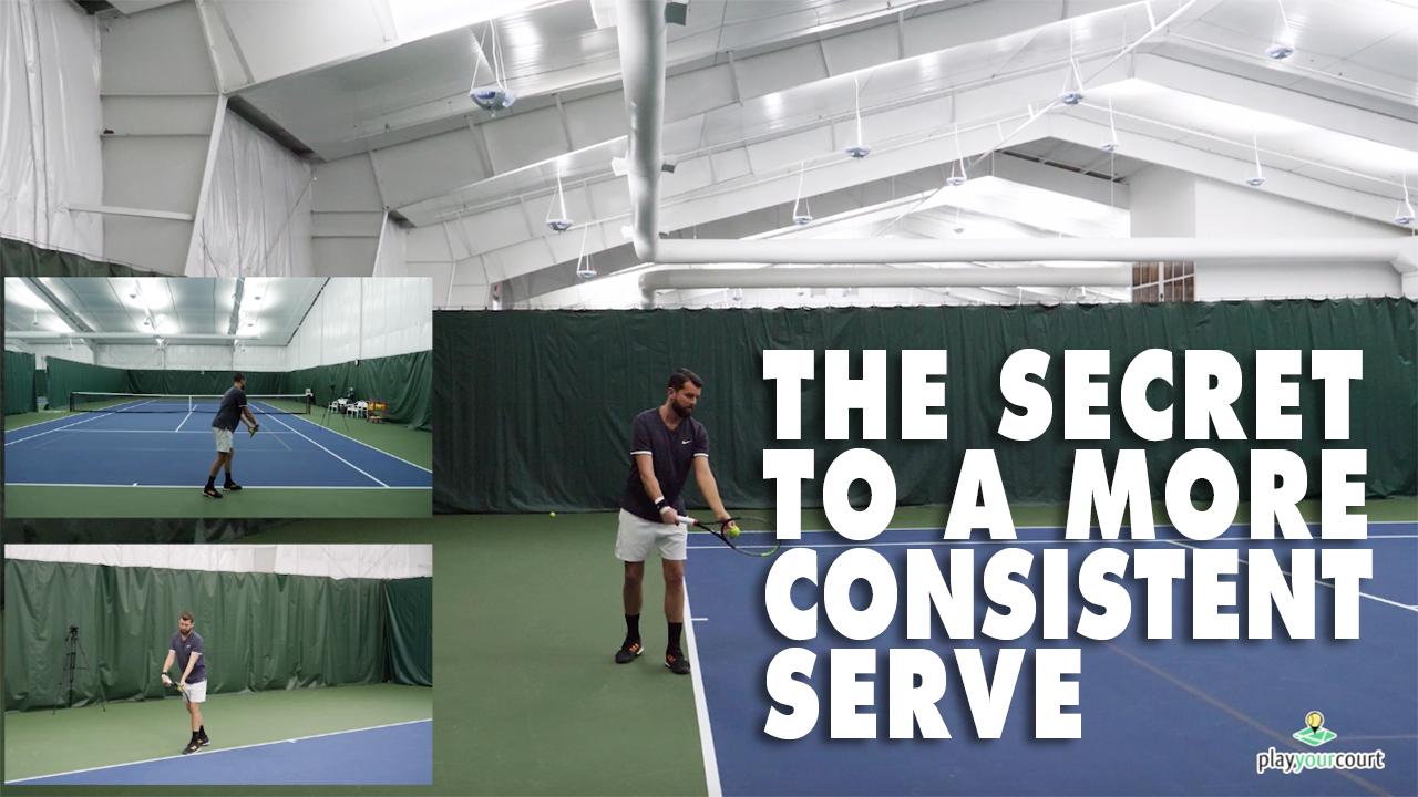 The Secret To A More Consistent Serve