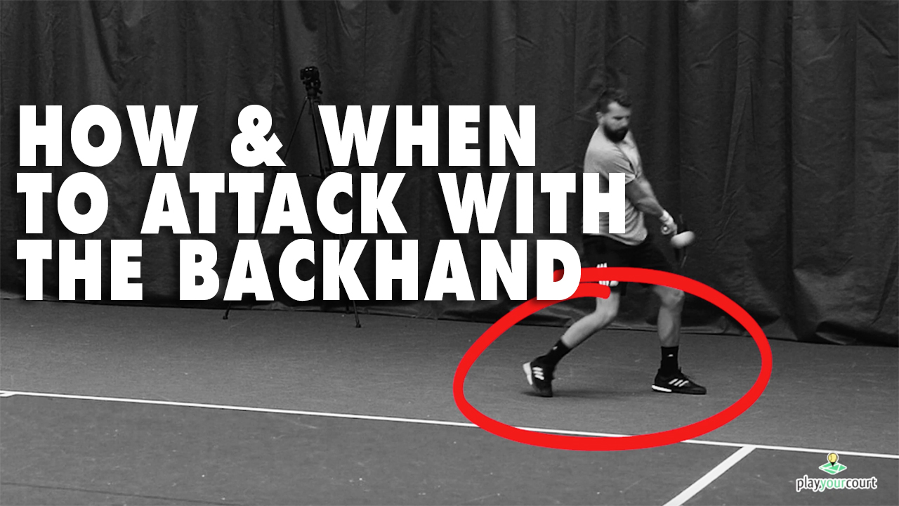How And When To Attack With The Backhand