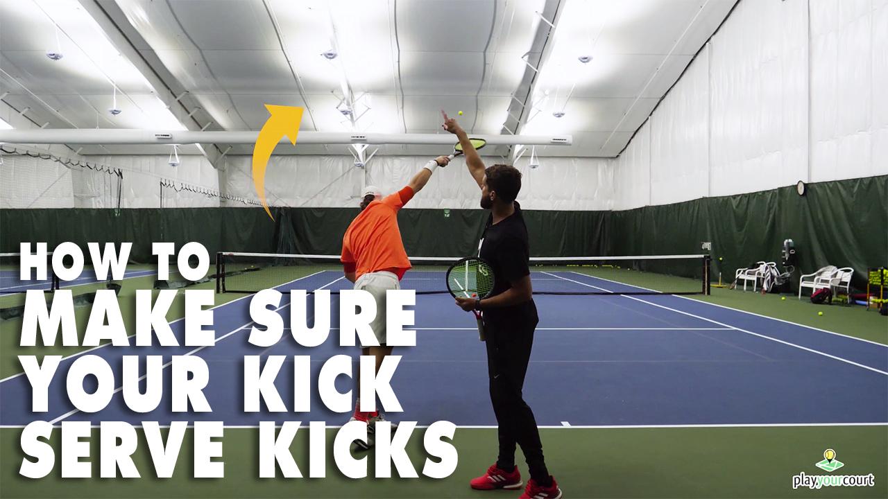 How To Make Sure Your Kick Serve Kicks!