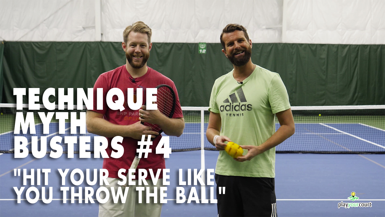 Technique Myth Busters #4 - Hit Your Serve Like You Throw The Ball