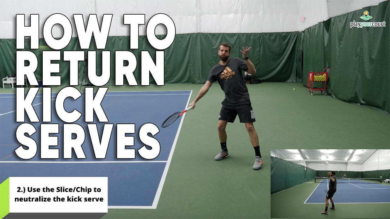 How To Return Kick Serves