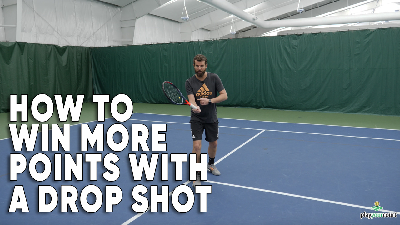 How To Win More Points With A Drop Shot!
