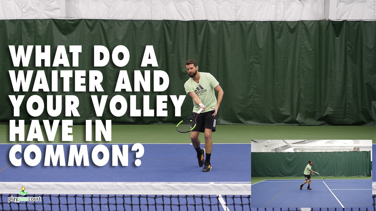 What Do A Waiter And Your Volley Have In Common