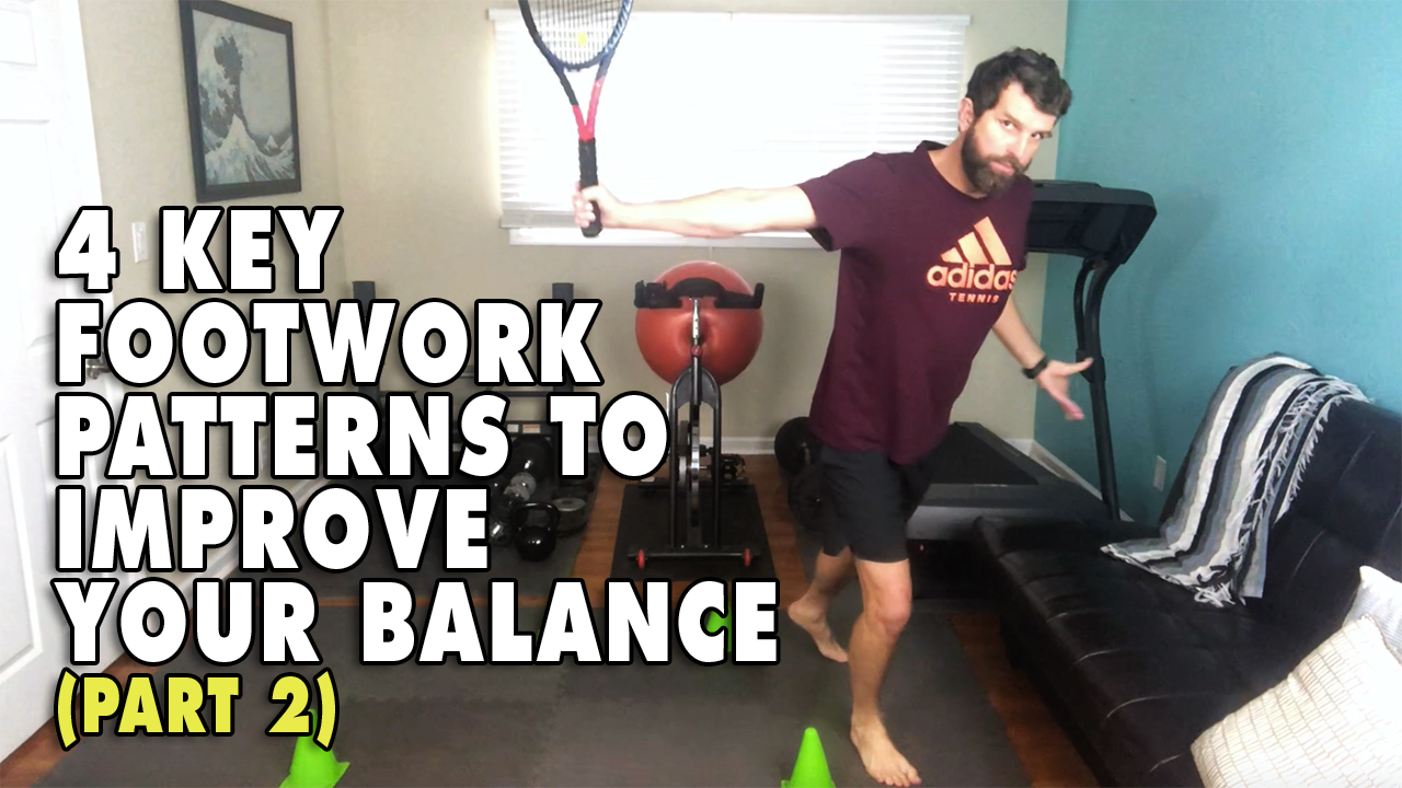 4 Key Footwork Patterns To Improve Your Balance [Part 2]